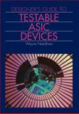 Designer's Guide to Testable Asic Devices, Needham, Wayne M., 0442002211