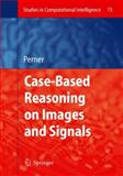 Case-Based Reasoning on Images and Signals, , 3642092217