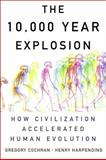 The 10,000 Year Explosion, Gregory Cochran and Henry Harpending, 0465002218