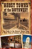 Ghost Towns of the Southwest, Jim Hinckley and Kerrick James, 0760332215