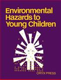 Environmental Hazards to Young Children, Dorothy N. Kane, 0897742214