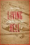 Living Hell, Michael C. C. Adams, 1421412217