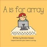 A Is for Array, Brandon Hansen, 1489522212