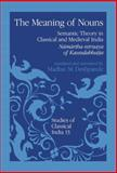 The Meaning of Nouns : Semantic Theory in Classical and Medieval India, Deshpande, M. M., 9401052212