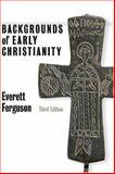 Backgrounds of Early Christianity, Everett Ferguson, 0802822215