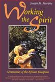 Working the Spirit, Joseph M. Murphy, 0807012211