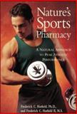 Nature's Sports Pharmacy : A Natural Approach to Peak Athletic Performance, Hatfield, Frederick C. and Hatfield, Frederick C., II, 0809232219