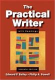 The Practical Writer with Readings, Bailey, Edward P. and Powell, Philip A., 1413032214