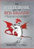 The White Boar and the Red Dragon, Margaret W. Price, 1479782211