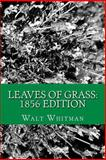 Leaves of Grass: 1856 Edition, Walt Whitman, 1482652218