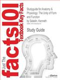 Studyguide for Anatomy and Physiology: the Unity of Form and Function by Kenneth Saladin, ISBN 9780077418250, Cram101 Textbook Reviews Staff and Saladin, Kenneth, 1490262210