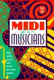 MIDI for Musicians : Buying, Installing, and Using Today's Electronic Music-Making Equipment, Hill, Brad, 1556522215