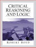 Critical Reasoning and Logic, Boyd, Robert, 0130812218