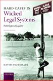 Hard Cases in Wicked Legal Systems : Pathologies of Legality, Dyzenhaus, David, 0199532214