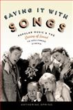Saying It with Songs : Popular Music and the Coming of Sound to Hollywood Cinema, Spring, Katherine, 0199842213