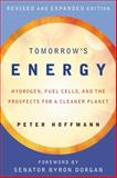 Tomorrow's Energy : Hydrogen, Fuel Cells, and the Prospects for a Cleaner Planet, Hoffmann, Peter, 026258221X
