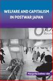 Welfare and Capitalism in Postwar Japan : Party, Bureaucracy, and Business, Estevez-Abe, Margarita, 0521722217