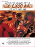 Authentic Sounds of the Big Band Era, Alfred Publishing Staff, 0769252214