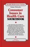 Consumer Issues in Health Care Sourcebook, , 0780802217