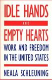 Idle Hands and Empty Hearts, Neala J. Schleuning, 0897892216