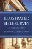 Illustrated Bible Survey : An Introduction, Hindson, Ed and Towns, Elmer L., 1433682214