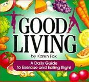 Good Living, Karen Fox, 1562452215