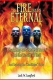 The Fire That Is Eternal, Jack W. Langford, 162871221X