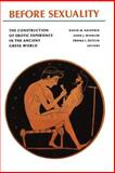 Before Sexuality - The Construction of Erotic Experience in the Ancient Greek World, , 0691002215