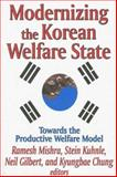 Modernizing the Korean Welfare State : Towards the Productive Welfare Model, , 076580221X