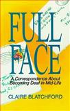 Full Face : A Correspondence about Becoming Deaf in Mid-Life, Blatchford, Clare, 1884362214