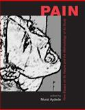 Pain : New Essays on Its Nature and the Methodology of Its Study, , 0262012219