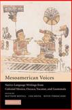 Mesoamerican Voices : Native-Language Writings from Colonial Mexico, Yucatan, and Guatemala, , 052101221X
