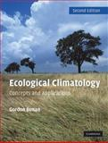 Ecological Climatology : Concepts and Applications, Bonan, Gordon, 0521872219