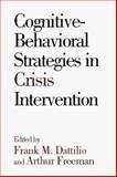 Cognitive-Behavioral Strategies in Crisis Intervention, , 0898622212