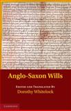 Anglo-Saxon Wills, , 1107402212