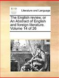 The English Review, or an Abstract of English and Foreign Literature, See Notes Multiple Contributors, 1170082211