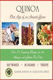 Quinoa: A New Age of an Ancient Grain, Karen Sands, 1466402210