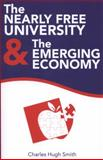 The Nearly Free University and the Emerging Economy, Charles Hugh Smith, 1491222212