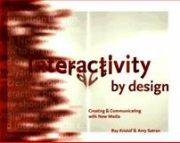 Interactivity by Design, Kristof, Ray and Satran, Amy, 1568302215