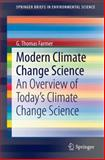 Modern Climate Change Science : An Overview of Today's Climate Change Science, Farmer, G. Thomas, 3319092219