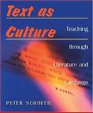 Text as Culture : Teaching Through Literature, Schofer, Peter, 003034221X
