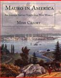 Mauro in America : An Italian Artist Visits the New World, Gandolfi, Mauro and Cazort, Mimi, 0300092210
