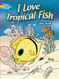 I Love Tropical Fish, Cathy Beylon, 0486462218