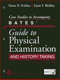 Case Studies to Accompany Bates' Guide to Physical Examination and History Taking, Bickley, Lynn S. and Prabhu, Fiona R., 0781792215