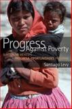 Progress Against Poverty : Sustaining Mexico's Progresa-Oportunidades Program, Levy, Santiago, 0815752210