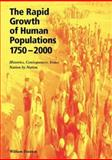 The Rapid Growth of Human Populations 1750-2000 : Histories, Consequences, Issues, Nation by Nation, Stanton, William, 0906522218