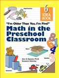 I'm Older Than You. I'm Five! Math in the Preschool Classroom : The Teacher's Idea Book 6, Epstein, Ann S. and Gainsley, Suzanne, 1573792217