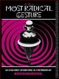 The Most Radical Gesture, Sadie Plant, 0415062225