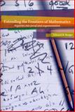 Extending the Frontiers of Mathematics : Inquiries into Proof and Augmentation, Burger, Edward B., 0470412224