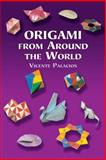 Origami from Around the World, Vicente Palacios, 0486422224